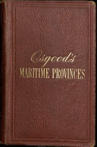 Front cover of The Maritime Provinces by M. F. Sweetser, published in Boston by J. R. Osgood, 1875, Burns Library Call # Burns Stacks Unit 2 F 1035.8 .S91 General