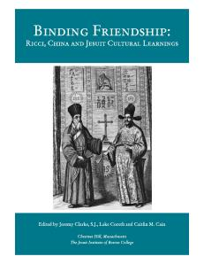 The exhibit, Binding Friendship: Ricci, China and Jesuit Cultural Learnings, was on display at the Burns Library from March 21st - October 31st, 2011.