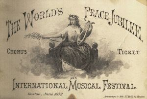 World's Peace Jubilee Chorus Ticket, 1872, Michael Cummings Collection of P.S. Gilmore Materials, IMC.M135, Box 1, Folder 15, John J. Burns Library, Boston College.