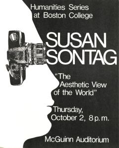 Susan Sontag Poster, Box 45, Folder 8, Humanities Series Director's Records, MS2002-37, John J. Burns Library, Boston College.