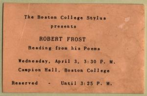 Ticket for Robert Frost's  first reading at Boston College in Campion Hall, April 3, 1957, Box 62, Folder 22, Francis W. Sweeney, SJ, Humanities Series Director's Records, MS.2002.037, John J. Burns Library, Boston College.