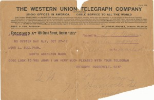 Telegram from Theodore Roosevelt to John L. Sullivan, October 27, 1912. Box 1, Folder 26, John Lawrence Sullivan Papers, MS.2012.013, John J. Burns Library, Boston College.