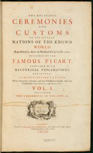 The title page of The Religious Ceremonies and Customs of the Several Nations of the Known World names Picart as the illustrator but does not name the author.