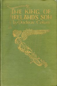<i>The King of Ireland's Son</i> by Padraic Colum, illustrated by Willy Pogány.  Burns Library PR6005.O38 K54 1926 IRISH.
