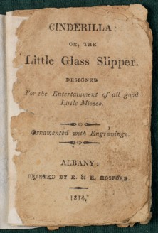 Title page from Cinderilla, or the Little Glass Slipper, Burns Library PZ8 .C563 1814 GENERAL.