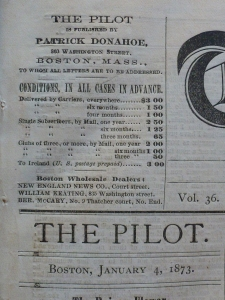 Front page of the <i>Pilot</i> from January 4, 1873. During much of the 19th century, The Pilot acquired a reputation of being an Irish-American cultural newspaper. Notable editors linked to the movement for Irish independence include John Boyle O'Reilly, James Jeffrey Roche and Thomas D'Arcy McGee