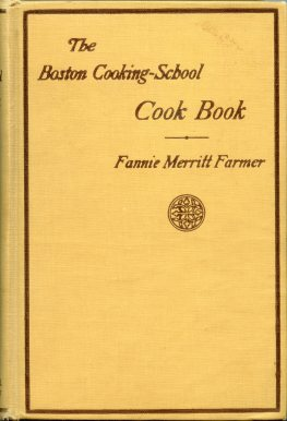 The Boston Cooking-School Cook Book, by Fannie Merritt Farmer. Boston: Little, Brown and Company, 1921 edition.