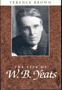 <i> The Life of W. B. Yeats:  A Critical Biography </i> by Terence Brown, published by Blackwell:  Oxford, 1999.
