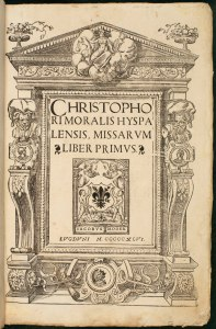 """Title page of <a title=""""Cristobál de Morales, Missarum liber primus (1546)"""" href=""""http://bclib.bc.edu/libsearch/bc/keyword/ALMA-BC21325919040001021"""" target=""""_blank""""><em>Missarum liber primus</em></a> by Cristobál de Morales, M 1490.M67 1546 Oversize, John J. Burns Library, Boston College. A <a title=""""Cristobál de Morales, Missarum liber primus (1546)"""" href=""""http://hdl.handle.net/2345/3146"""" target=""""_blank"""">digital copy</a> of this volume is also available via the <a href = """"http://www.bc.edu//libraries/collections/collinfo/digitalcollections.html"""">Boston College Digital Collections</a>."""
