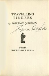 "Title page signed by Sigerson Clifford from <a href=""http://bc-primo.hosted.exlibrisgroup.com/primo_library/libweb/action/dlSearch.do?institution=BCL&vid=bclib&onCampus=true&group=GUEST&loc=local,scope:(BCL)&query=any,contains,ALMA-BC21325086200001021""><i>Travelling Tinkers</i></a> by Sigerson Clifford, John J. Burns Library, Boston College."