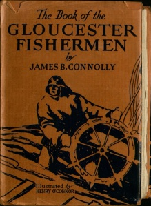 Cover with original dust jacket from The Book of the Gloucester Fishermen by James B. Connolly, John J. Burns Library, Boston College.