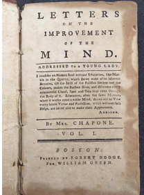 Image of book: Mrs. (Hester) Chapone. Letters on the improvement of the mind. Addressed to a young lady. Boston: Printed by Robert Hodge, for William Green, 1792.