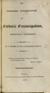 Cover page of a document which outlines what the author thinks will be the consequences of Catholic emancipation.