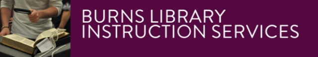 Burns Library Instruction Services Banner Image