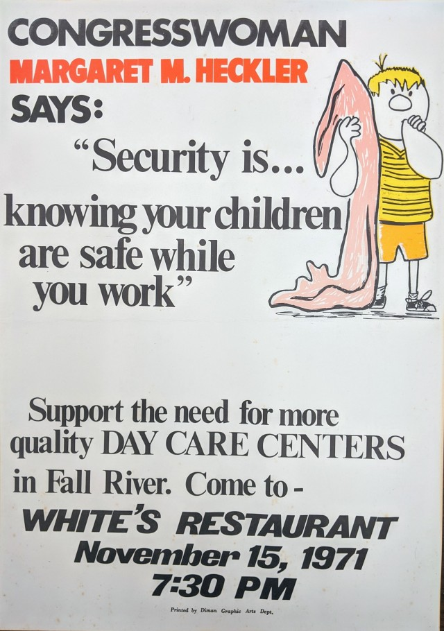 "Poster advertising child care hearings in Fall River, MA, 1971. ""Security of knowing your children are safe while you work"" Support the need for more Quality DAY CARE CENETERS in Fall River"