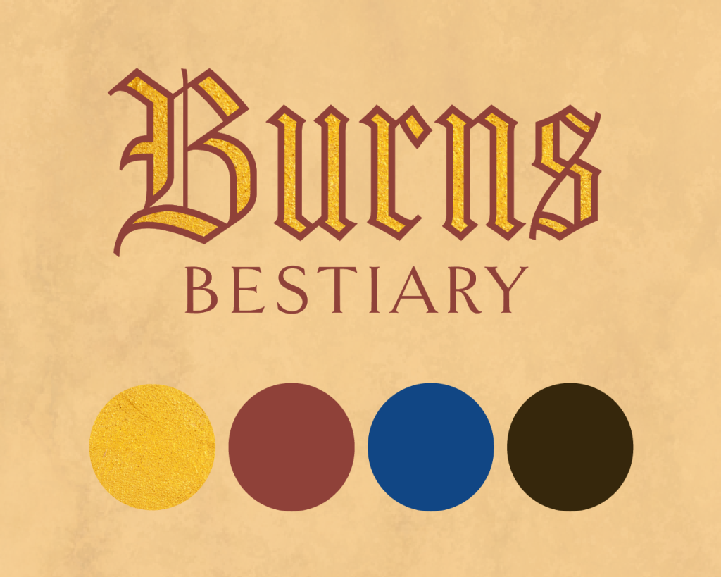 Beige background with the words Burns Bestiary in gold with red outlines. Four colored circles of red, blue, gold and brown underneath the words